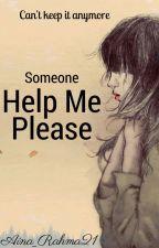 Someone Help Me Please! by Aina_Rahma21