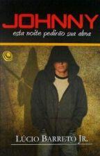 Johnny Esta Noite Pedirão a Sua Alma(em Revisão) by stephaneangel20