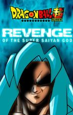 Revenge of the Super Saiyan God (2-in-1 Story) by Chrissi_B