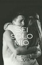 Sei Solo Mio by ChiaraOOT