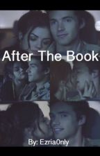 After The Book - Pretty Little Liars FanFiction by rkm0ethma