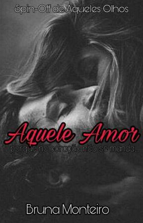 Aquele Amor. by BrunaMonteiroS