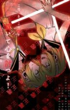 [Short Fic] [Drop] Kagamine Rin Len: The Challenger And The Daredevil by Koba_Yashi