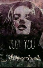 Just You by Achwardanah