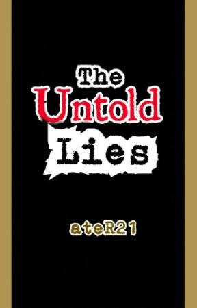The Untold Lies [On-Going] by ateR21