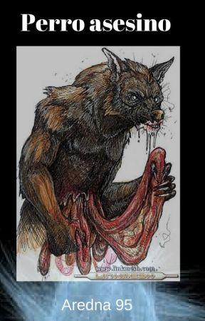 Perro asesino by Aredna_95