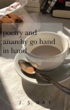 poetry and anarchy go hand in hand  by FantasyWriter01