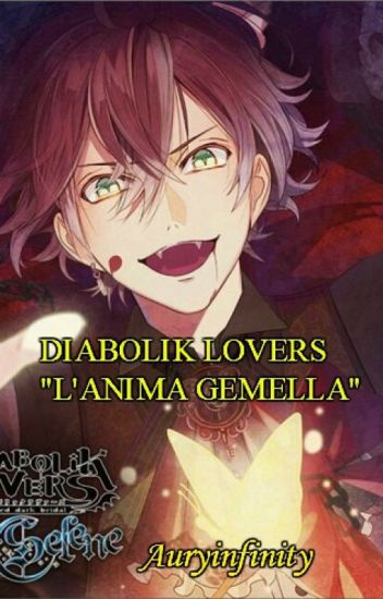 "Diabolik Lovers: "" L'Anima Gemella""."
