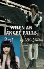 WHEN ANGEL FALLS by BbTaklesa