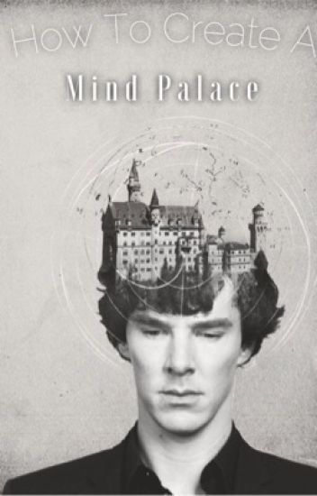 How To Make A Mind Palace Sherlock Holmes Wattpad