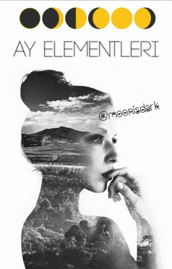 Ay Elementleri #Wattys2016