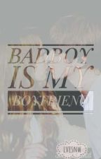 Bad Boy Is My Boyfriend   Baekyeon by lvesnw