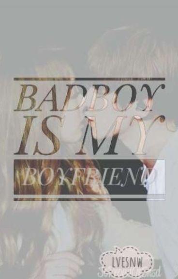Bad Boy Is My Boyfriend | Baekyeon