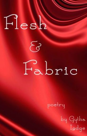 Flesh and Fabric by GythaLodge