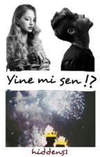 Yine Mi Sen!? - ARA VERİLDİ - by hiddens1