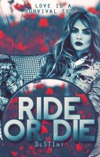 Ride or Die {Book 1} by TheresNo_Rush
