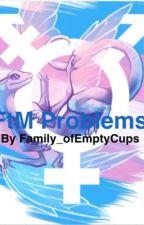 FtM Problems by lafayettexhamilton
