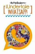 ¡Undertale Whatsapp! by -ItsMeBalem-