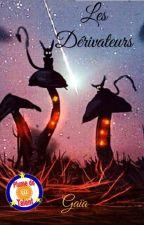 Les Dérivateurs by GaiaChroniques