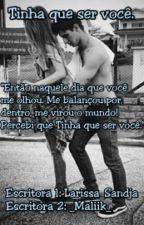 Tinha Que Ser Você by Duas_Lokonas