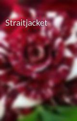 Straitjacket by Brutal_Love_Rocker13