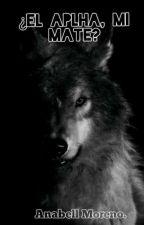¿El alpha es mi MATE? by Anabelsarai