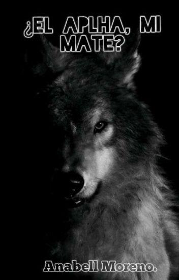 ¿El alpha es mi MATE? (Completa).