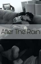 After the Rain (BWWM) by leigh_xoxo