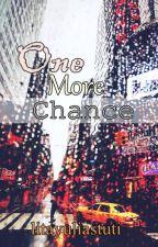 One More Chance ✔ by litayuliastuti