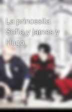 La princesita Sofía y james y Hugo by Angelise-2407karo