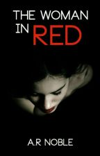 The Woman In Red(#OnceUponNow) by theconsultingwriter2