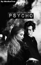 Psycho // H.S ✔️ by Katytexx