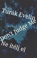 Ne ítélj el - Don't Judge Me by DontJMOfficial