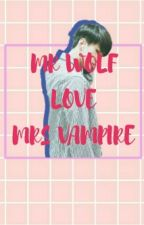 MR WOLF LOVE MRS VAMPIRE by CikBubble