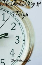 The Sad Story Of Taryn by trinitee_0831