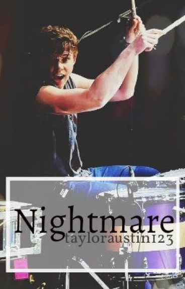 Nightmare (Ashton Irwin FanFiction)