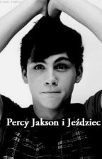 Percy Jackson i Jeździec //ZAKOŃCZONE// by IkiDragon