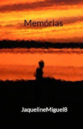 Memórias by JaquelineMiguel8