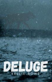 Deluge by WriterKellie