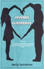 Jóvenes Guerreros. by Ash_Guti