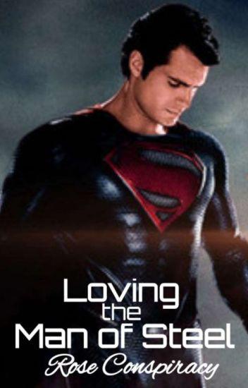 Loving the Man of Steel   Clark Kent