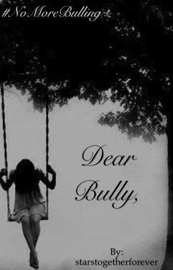Dear Bully, [COMPLETED]