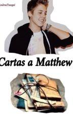 Cartas a Matthew (Matthew Espinosa y tú) by intobrandon