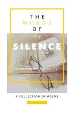 The Words Of My Silence by LaxmiBhargaviGolla