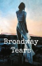Broadway Tears by VHS_Dreamers