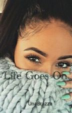 « La Vie Continue » by UnaBrazza