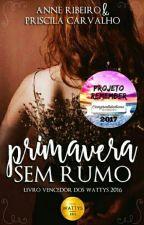 Primavera Sem Rumo by Anne_Ribeiro
