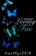 Loving Fae by Pangolingirl