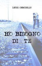 Ho bisogno di te by LuigiCerciello