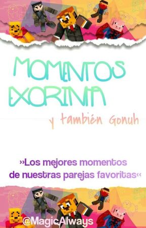 Momentos Exorinha - Gorinha - Gonuh - Lurinha - Exuh ❤ by MagicAlways